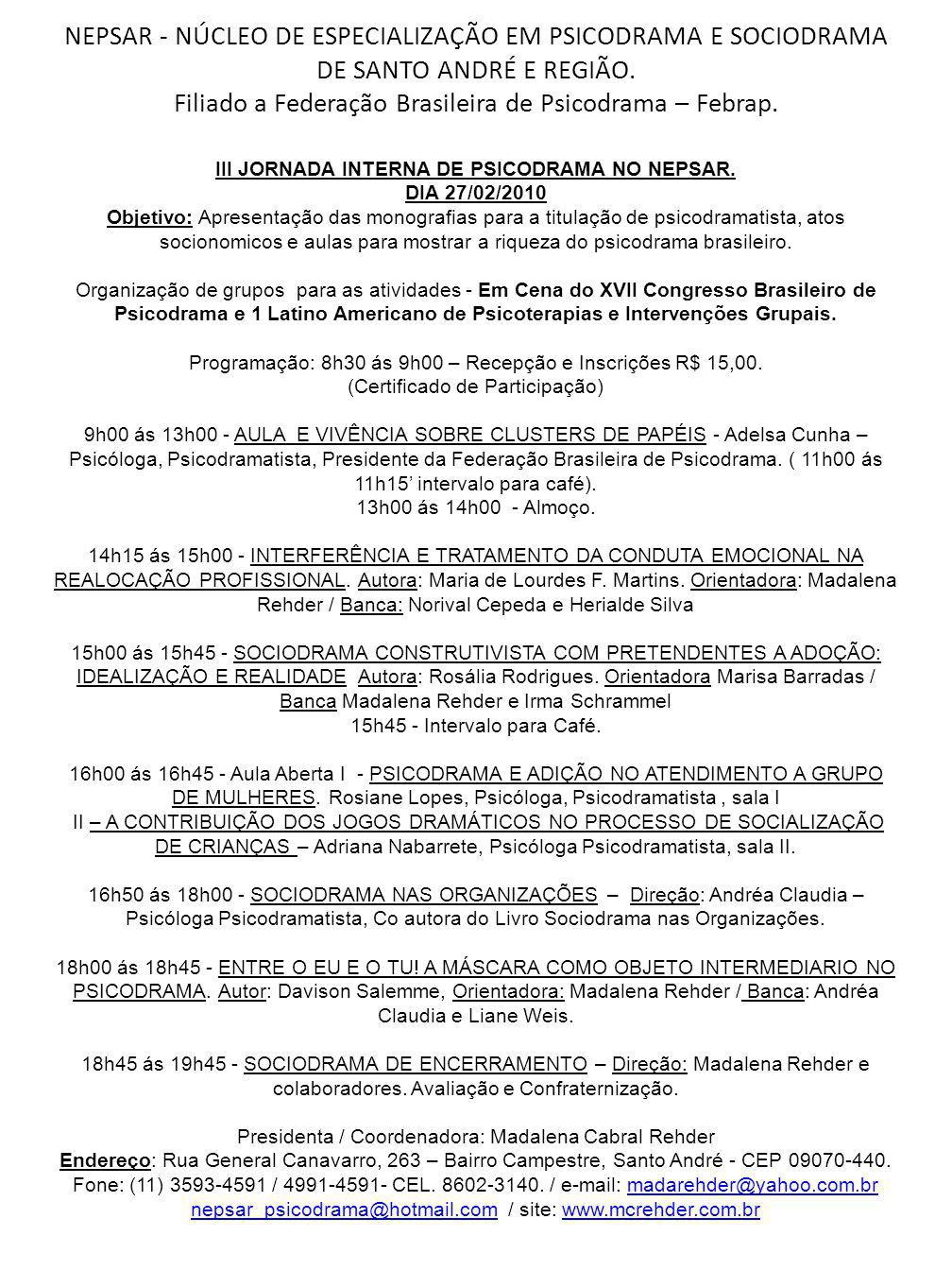 NEPSAR - NÚCLEO DE ESPECIALIZAÇÃO EM PSICODRAMA E SOCIODRAMA DE SANTO ANDRÉ E REGIÃO. Filiado a Federação Brasileira de Psicodrama – Febrap. III JORNA