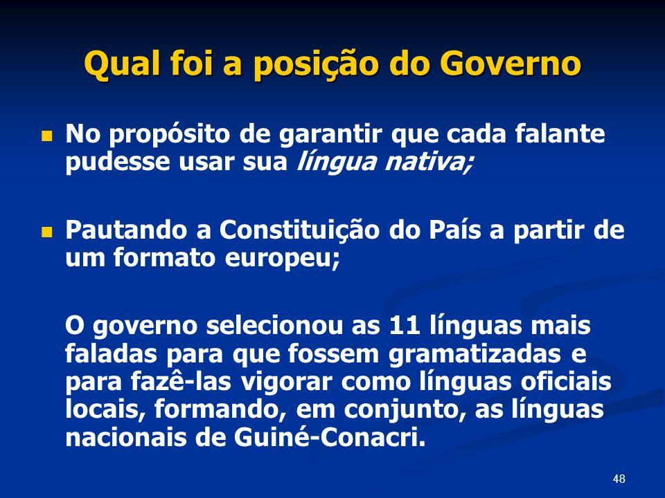 48 Qual foi a posição do Governo No propósito de garantir que cada falante pudesse usar sua língua nativa; Pautando a Constituição do País a partir de