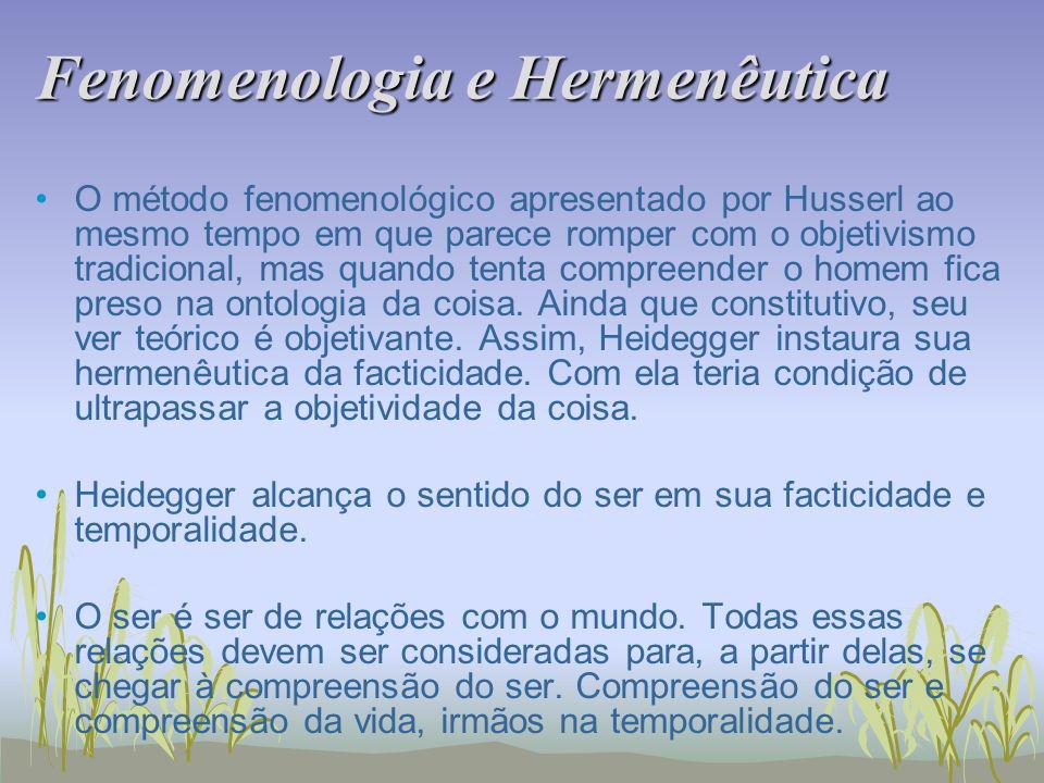 Fenomenologia e Hermenêutica O método fenomenológico apresentado por Husserl ao mesmo tempo em que parece romper com o objetivismo tradicional, mas qu