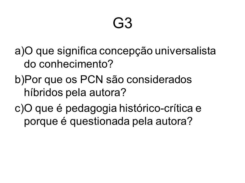 G3 a)O que significa concepção universalista do conhecimento.