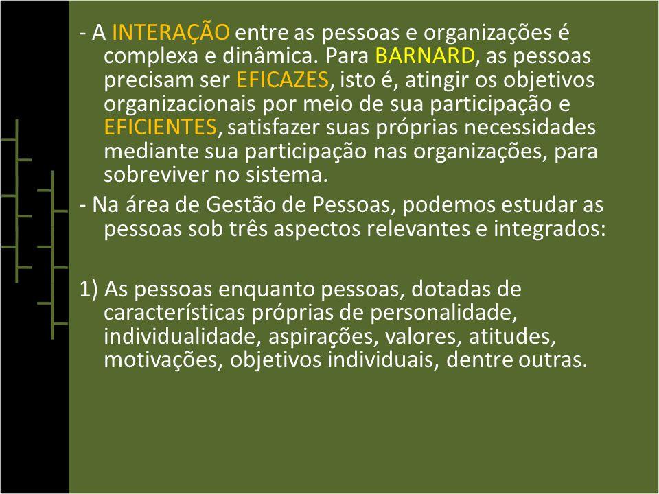 2) As pessoas enquanto potencial organizacional, dotadas de conhecimentos, habilidades e atitudes necessárias à realização das tarefas organizacionais.