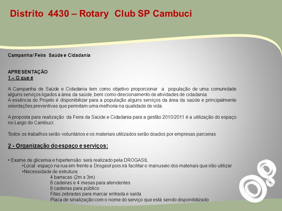 Distrito 4430 – Rotary Club SP Cambuci Campanha/ Feira Saúde e Cidadania APRESENTAÇÃO 1 – O que é A Campanha de Saúde e Cidadania tem como objetivo pr