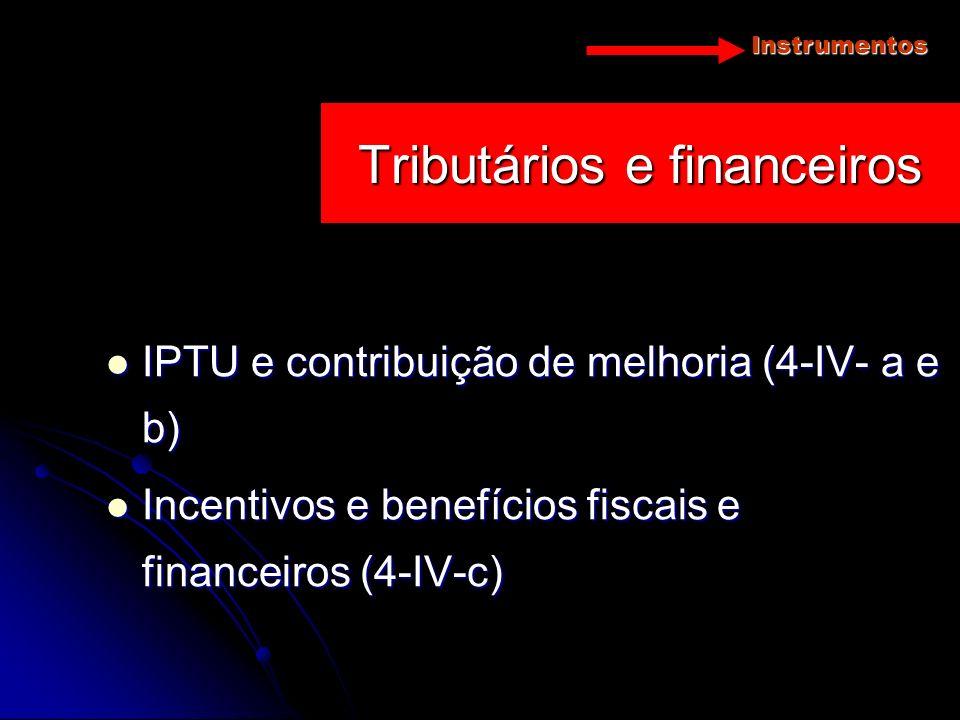 Instrumentos IPTU e contribuição de melhoria (4-IV- a e b) IPTU e contribuição de melhoria (4-IV- a e b) Incentivos e benefícios fiscais e financeiros