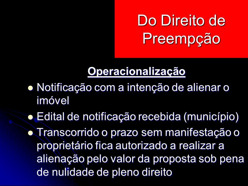 Operacionalização Notificação com a intenção de alienar o imóvel Notificação com a intenção de alienar o imóvel Edital de notificação recebida (municí