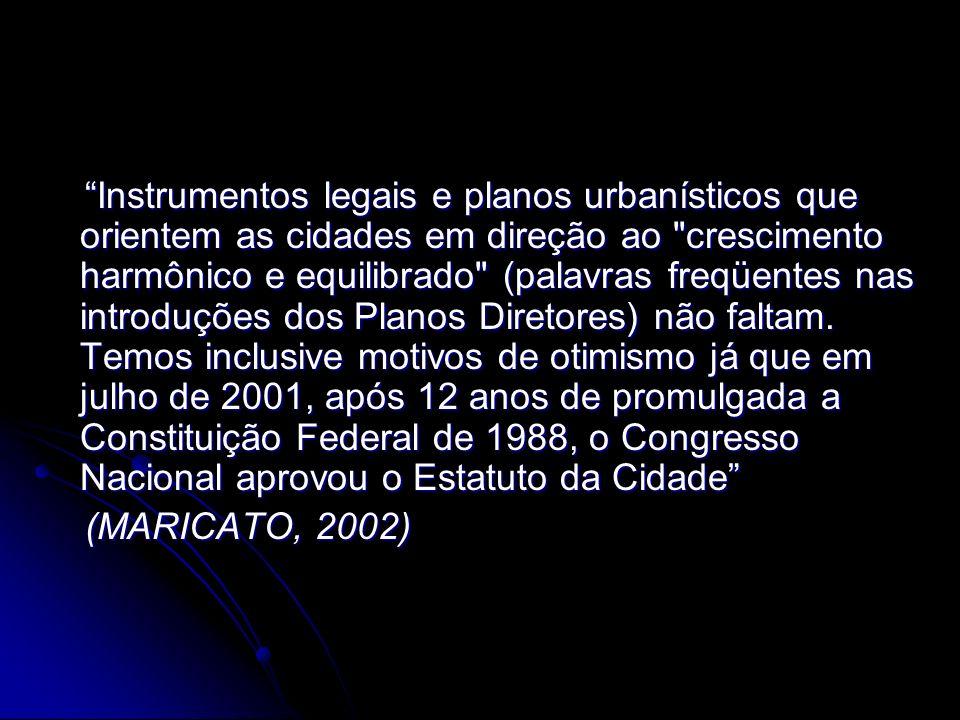 Instrumentos legais e planos urbanísticos que orientem as cidades em direção ao