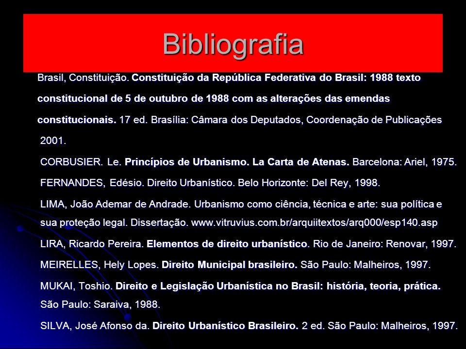 Bibliografia Brasil, Constituição. Constituição da República Federativa do Brasil: 1988 texto Brasil, Constituição. Constituição da República Federati