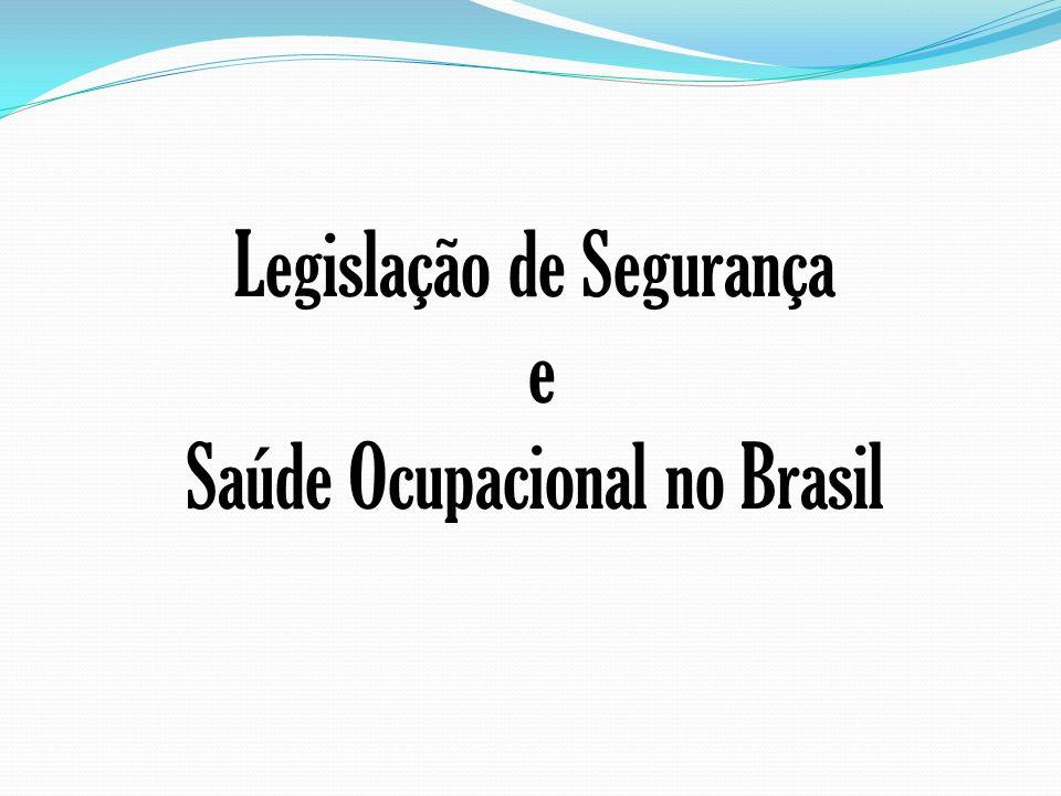 Legislação de Segurança e Saúde Ocupacional no Brasil
