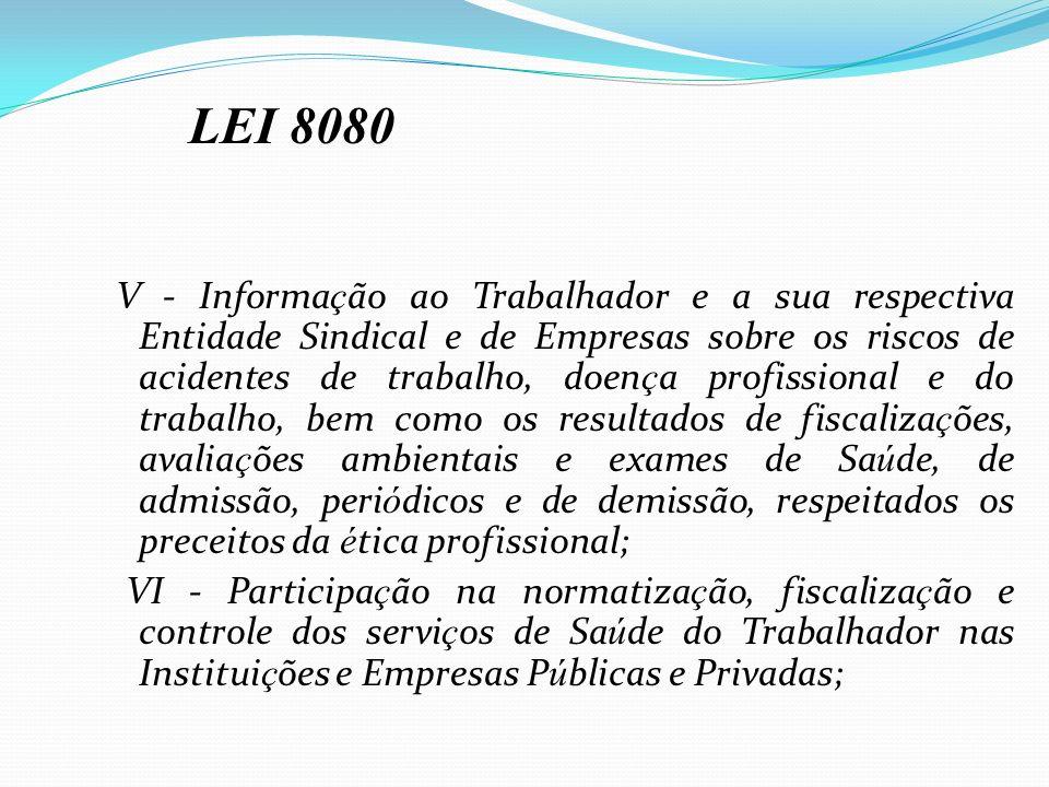 V - Informa ç ão ao Trabalhador e a sua respectiva Entidade Sindical e de Empresas sobre os riscos de acidentes de trabalho, doen ç a profissional e d