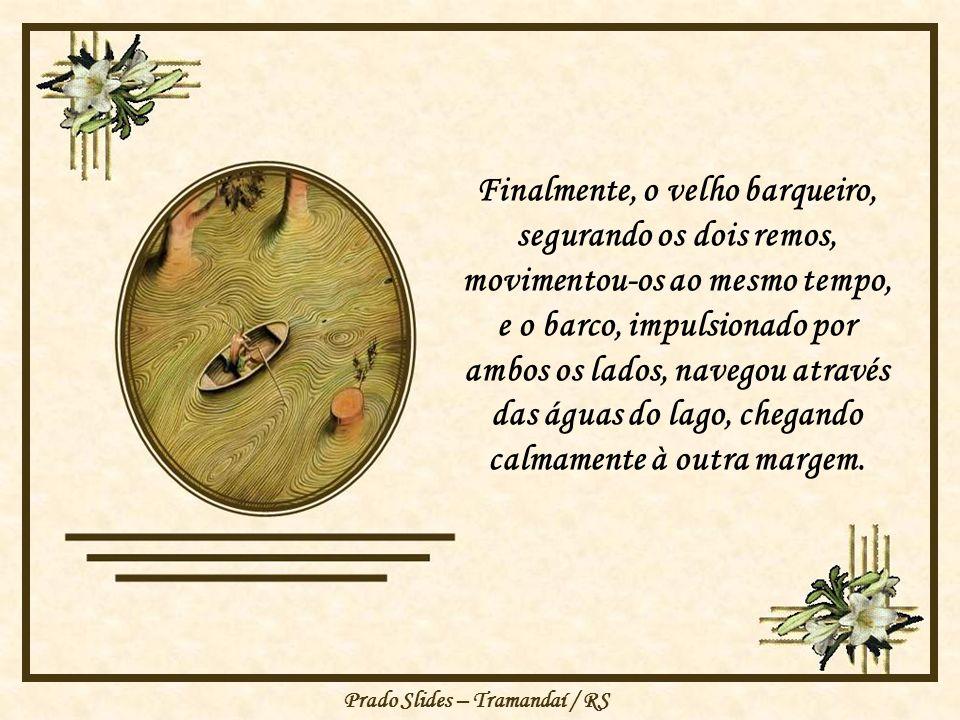 Prado Slides – Tramandaí / RS Em seguida, pegou o remo em que estava escrito agir, e remou com todo vigor. Novamente, o barco girou em sentido oposto,
