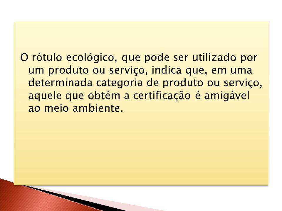 O rótulo ecológico, que pode ser utilizado por um produto ou serviço, indica que, em uma determinada categoria de produto ou serviço, aquele que obtém