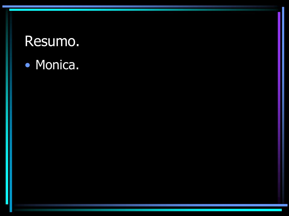 Resumo. Monica.