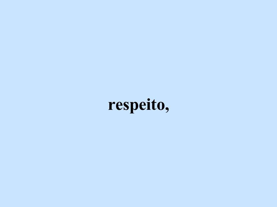 respeito,