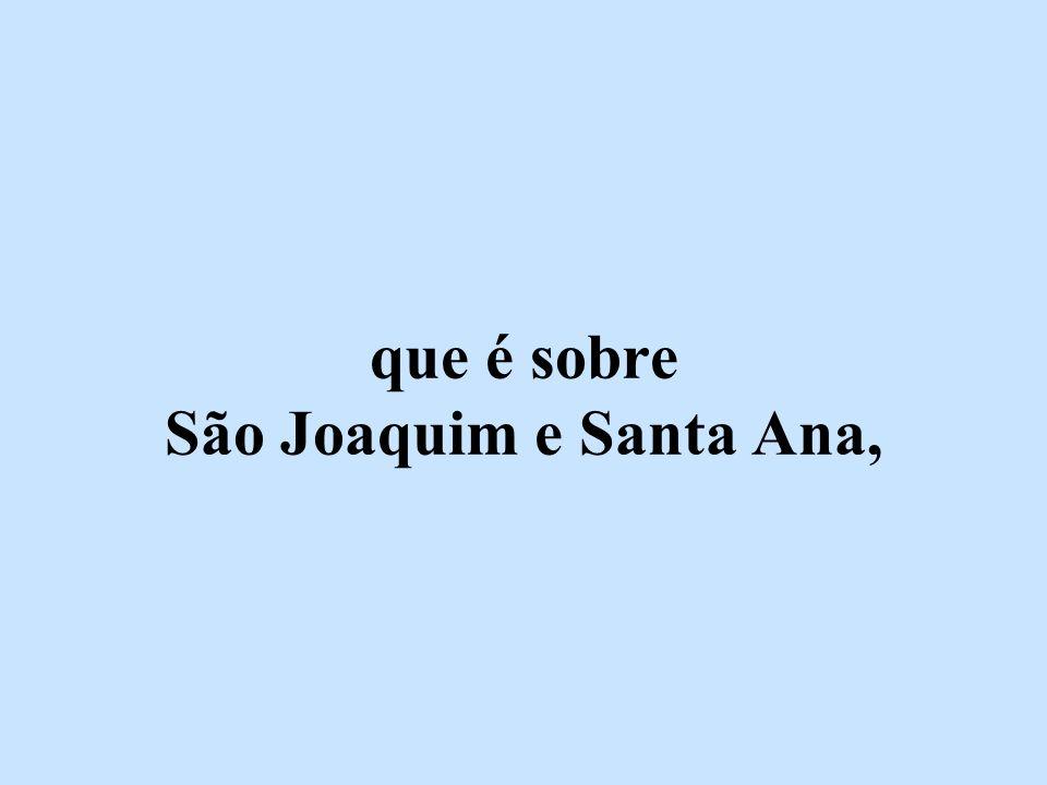 que é sobre São Joaquim e Santa Ana,
