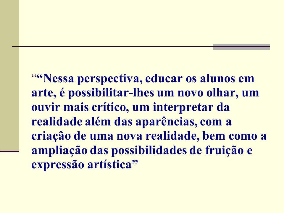 A arte possibilita-nos maior criticidade e consciência em relação ao mundo.