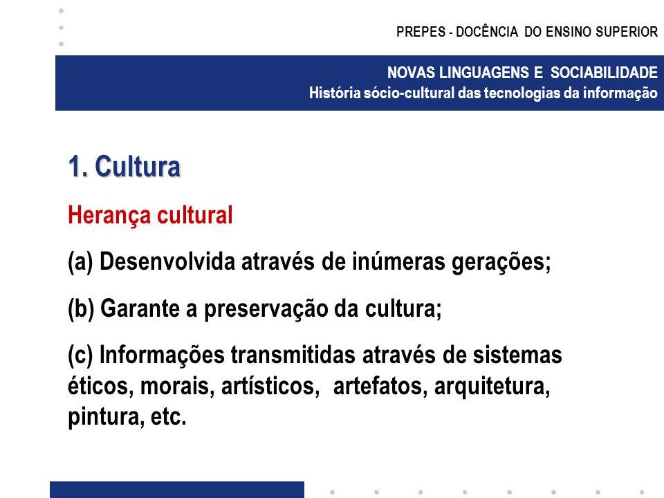 PREPES - DOCÊNCIA DO ENSINO SUPERIOR NOVAS LINGUAGENS E SOCIABILIDADE História sócio-cultural das tecnologias da informação 7.