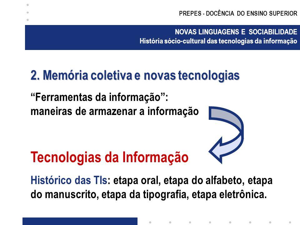 PREPES - DOCÊNCIA DO ENSINO SUPERIOR NOVAS LINGUAGENS E SOCIABILIDADE História sócio-cultural das tecnologias da informação 2.
