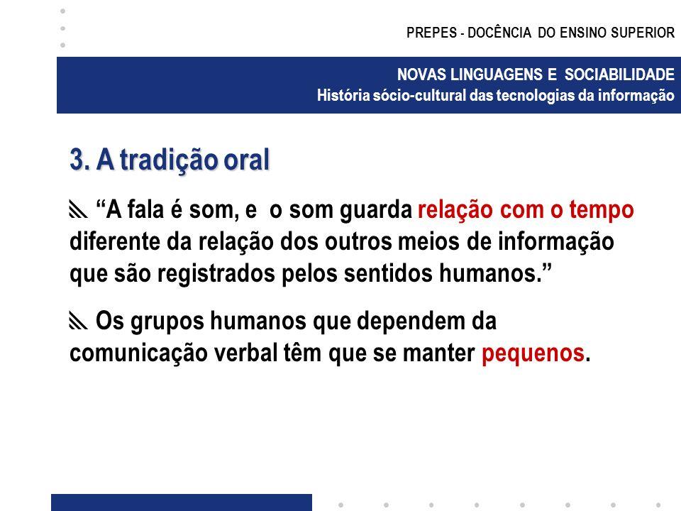 PREPES - DOCÊNCIA DO ENSINO SUPERIOR NOVAS LINGUAGENS E SOCIABILIDADE História sócio-cultural das tecnologias da informação 3.