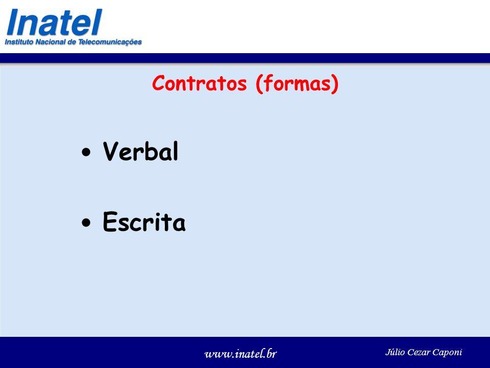 www.inatel.br Júlio Cezar Caponi Contratos (formas) Verbal Escrita