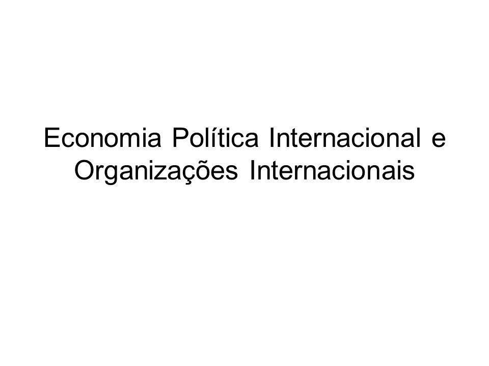 Temas da discussão O porque da Economia Política Internacional (EPI) O que é a EPI.