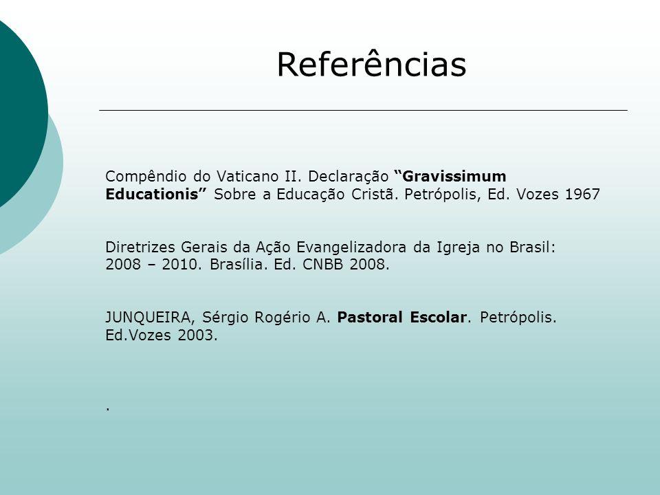Compêndio do Vaticano II. Declaração Gravissimum Educationis Sobre a Educação Cristã. Petrópolis, Ed. Vozes 1967 Diretrizes Gerais da Ação Evangelizad