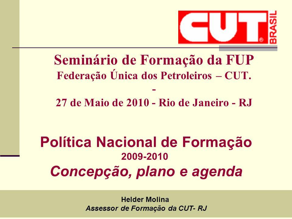 1 Seminário de Formação da FUP Federação Única dos Petroleiros – CUT.