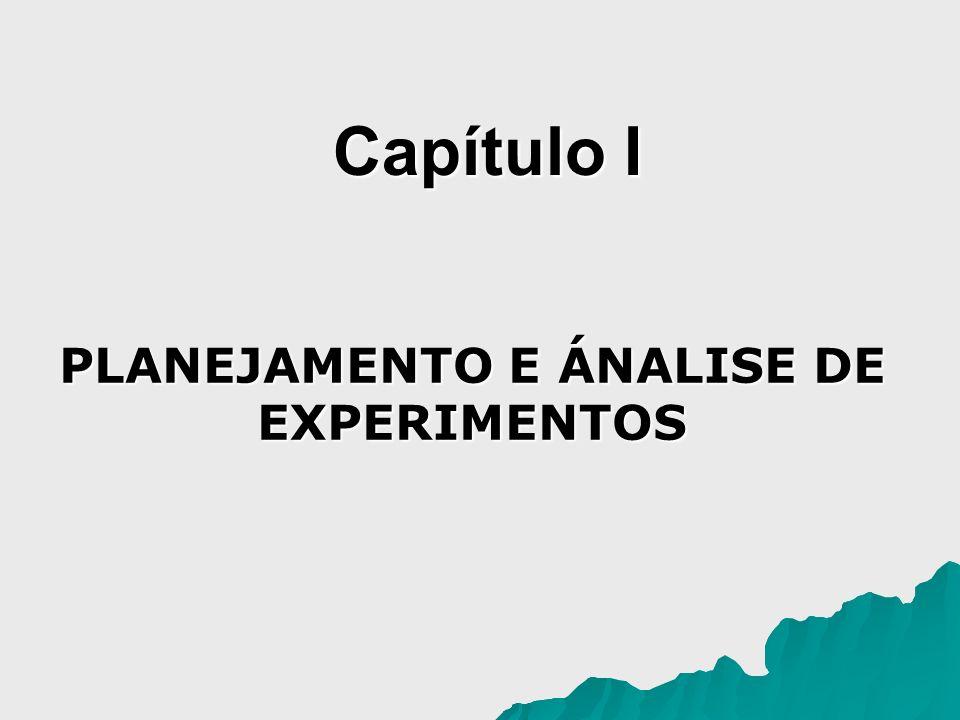 Capítulo I PLANEJAMENTO E ÁNALISE DE EXPERIMENTOS