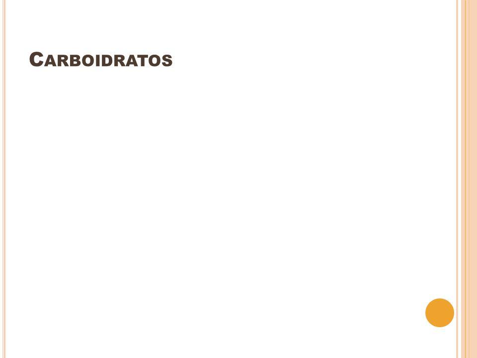 C ARBOIDRATOS
