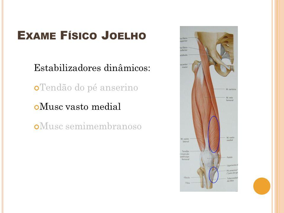 E XAME F ÍSICO J OELHO Inspeção Dinâmica - Solicitar ao pcte que caminhe (pelo menos 15 passos) para frente e de costas - Avaliar movimentos dinâmicos do quadril e pés - Avaliar alterações na caminhada, se tem flambagem (perna bambeia na altura do joelho) - Avaliar a pisada, pé pronado/supinado, alterações do tornozelo
