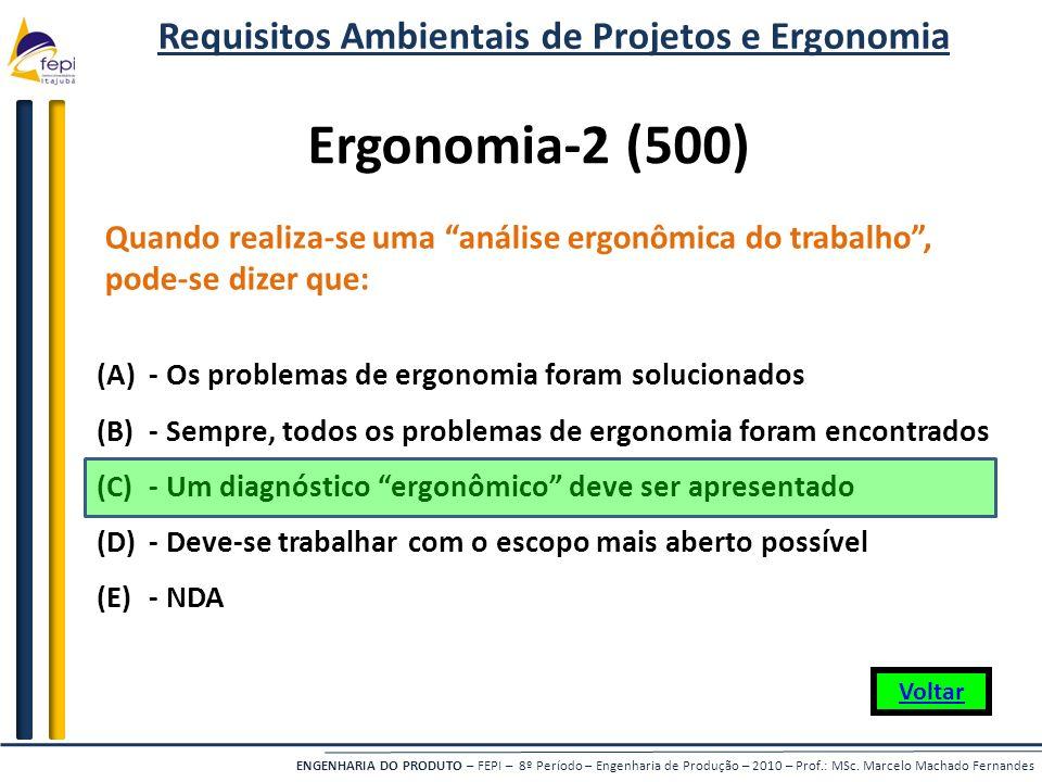 ENGENHARIA DO PRODUTO – FEPI – 8º Período – Engenharia de Produção – 2010 – Prof.: MSc. Marcelo Machado Fernandes Quando realiza-se uma análise ergonô