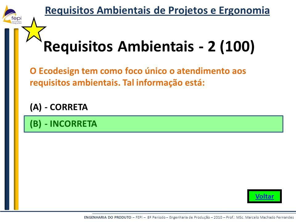 ENGENHARIA DO PRODUTO – FEPI – 8º Período – Engenharia de Produção – 2010 – Prof.: MSc. Marcelo Machado Fernandes O Ecodesign tem como foco único o at