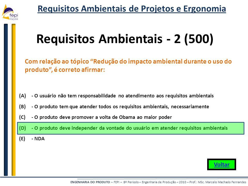 ENGENHARIA DO PRODUTO – FEPI – 8º Período – Engenharia de Produção – 2010 – Prof.: MSc. Marcelo Machado Fernandes Com relação ao tópico Redução do imp
