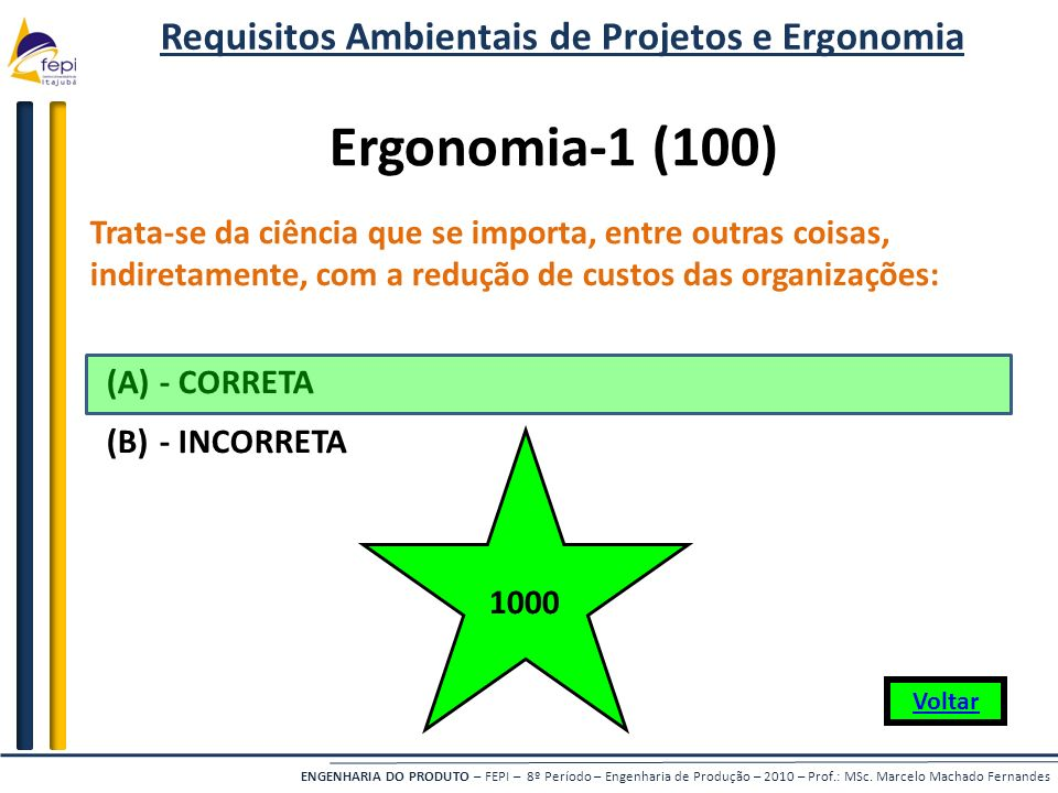ENGENHARIA DO PRODUTO – FEPI – 8º Período – Engenharia de Produção – 2010 – Prof.: MSc. Marcelo Machado Fernandes Trata-se da ciência que se importa,