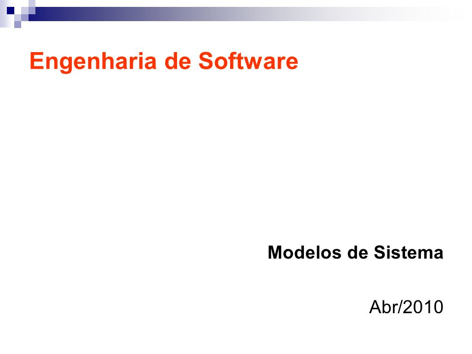 Engenharia de Software Modelos de Sistema Abr/2010