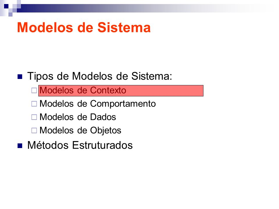 Modelos de Contexto No início devemos decidir sobre os limites do Sistema.