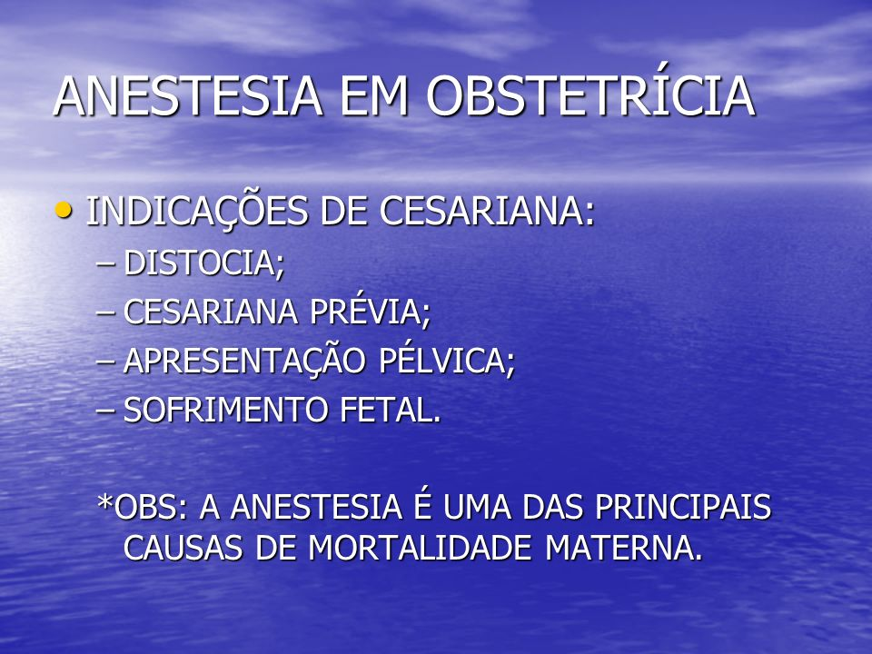 ANESTESIA EM OBSTETRÍCIA ANESTESIA NO PARTO VAGINAL: ANESTESIA NO PARTO VAGINAL: –TÉCNICAS ANESTÉSICAS: ANESTESIA VENOSA; ANESTESIA VENOSA; ANESTESIA INALATÓRIA; ANESTESIA INALATÓRIA; ANESTESIA LOCORREGIONAL; ANESTESIA LOCORREGIONAL; BLOQUEIO PARACERVICAL; BLOQUEIO PARACERVICAL; BLOQUEIOS DO NEUROEIXO (PERIDURAL CONTÍNUA, PERI-RAQUI E RAQUIANESTESIA).