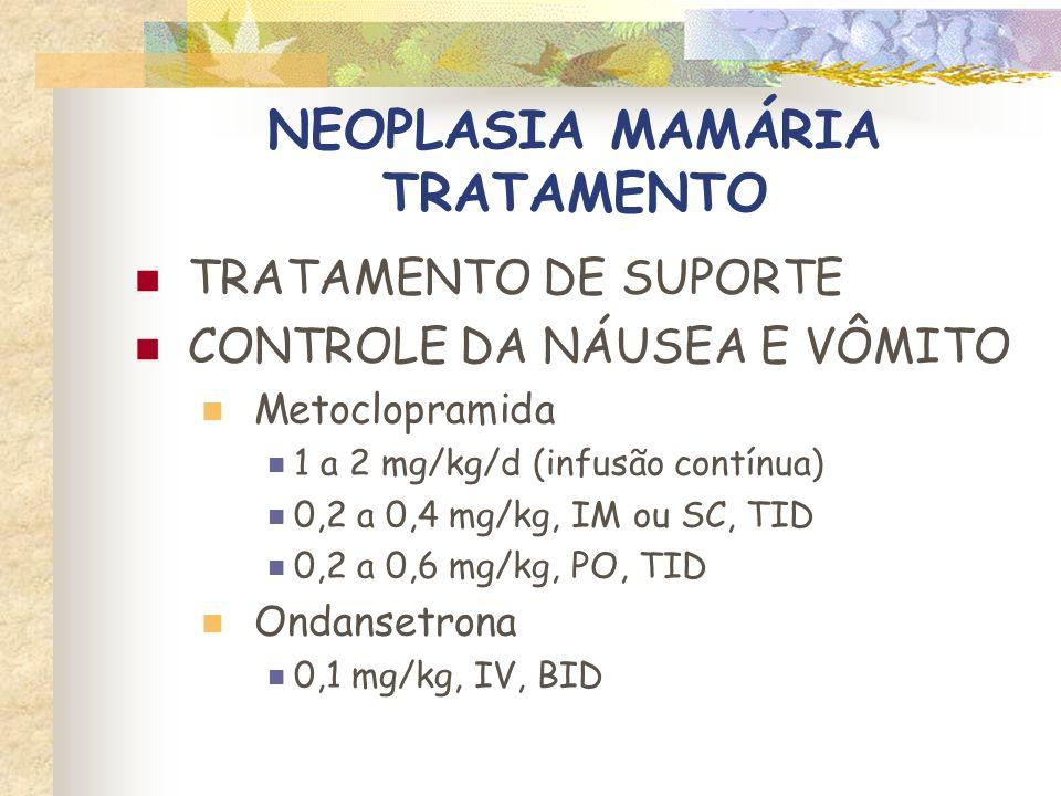 NEOPLASIA MAMÁRIA TRATAMENTO TRATAMENTO DE SUPORTE SUPORTE NUTRICIONAL No início da doença Perda de peso Baixa reserva Cálculo da necessidade calórica