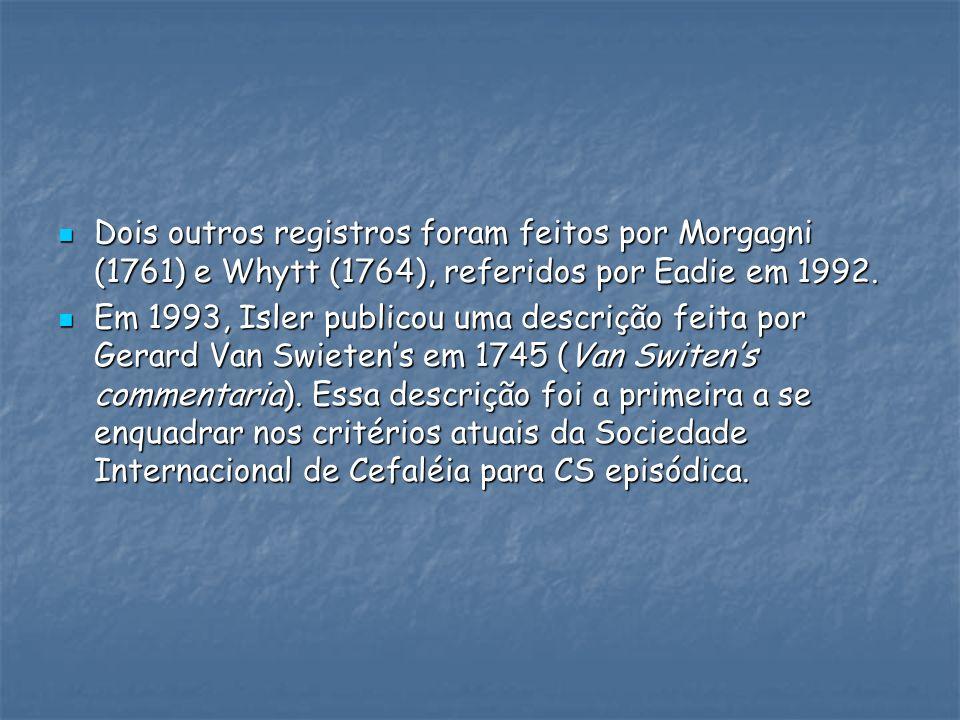 Dois outros registros foram feitos por Morgagni (1761) e Whytt (1764), referidos por Eadie em 1992. Dois outros registros foram feitos por Morgagni (1