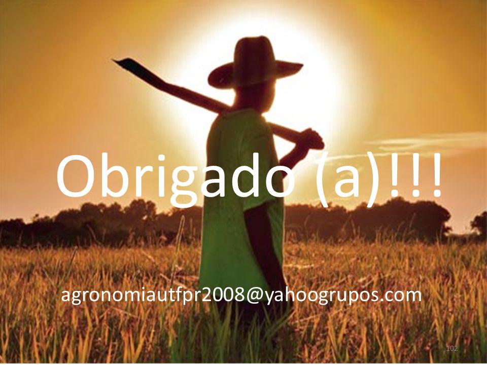 Obrigado (a)!!! 102 agronomiautfpr2008@yahoogrupos.com