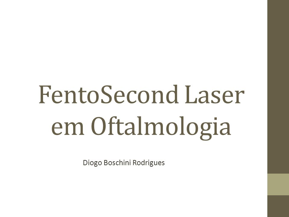 Fontes 1.H.kaz Soong and João Baptista Malta, Fentosecond Lasers in Ophthalmology, A.J.O.