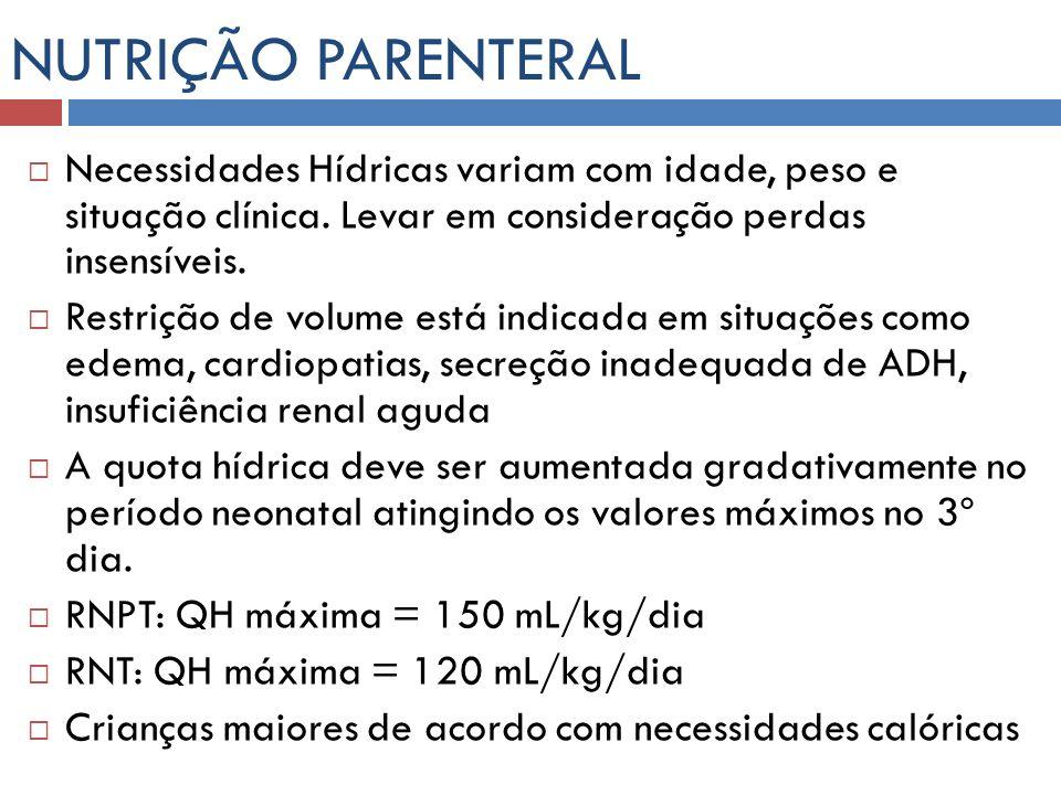 NUTRIÇÃO PARENTERAL: complicações Metabólicas: Hiperglicemia, hipoglicemia Hiperamonemia (aa antigos), icterícia colestática (NPP>2 sem., RNPT, falta de estimulação entérica, toxicidade hepática), acidose metabólica (imaturidade renal) Hiperlipidemia (TGL>250 mg/dL), déficit de ácidos graxos essenciais, kernicterus (ác.