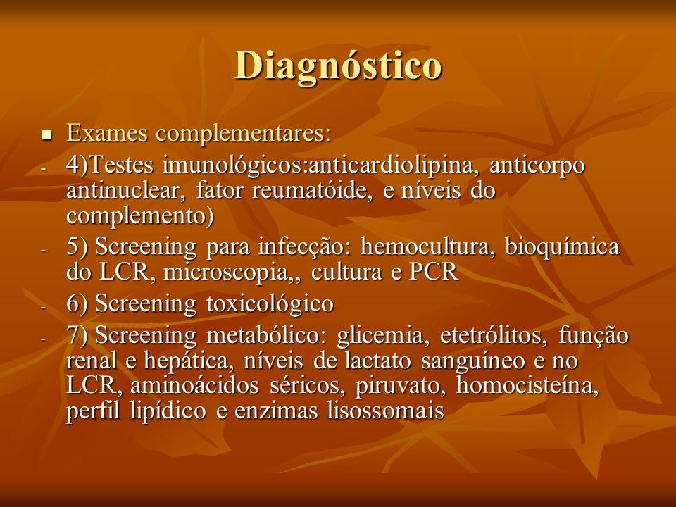 Diagnóstico Exames complementares: Exames complementares: - 4)Testes imunológicos:anticardiolipina, anticorpo antinuclear, fator reumatóide, e níveis