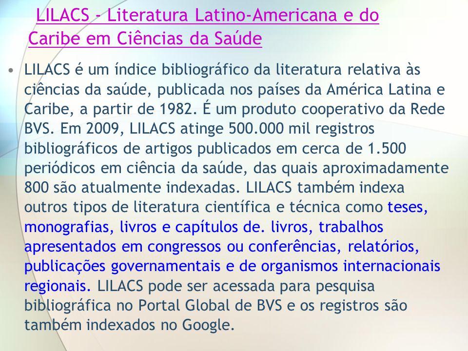 LILACS - Literatura Latino-Americana e do Caribe em Ciências da Saúde LILACS - Literatura Latino-Americana e do Caribe em Ciências da Saúde LILACS é u