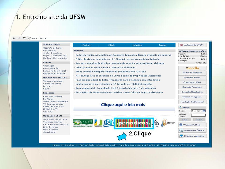 1. Entre no site da UFSM 2.Clique
