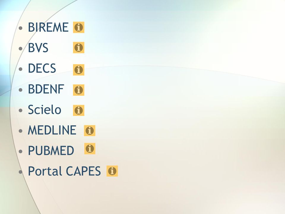 BIREME BVS DECS BDENF Scielo MEDLINE PUBMED Portal CAPES