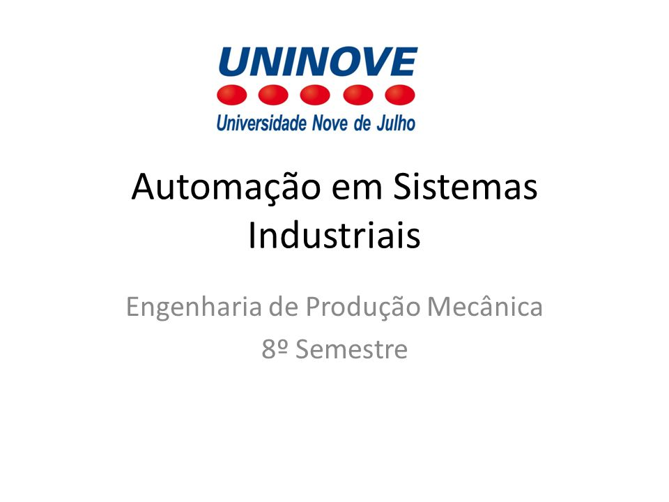 Automação em Sistemas Industriais Engenharia de Produção Mecânica 8º Semestre