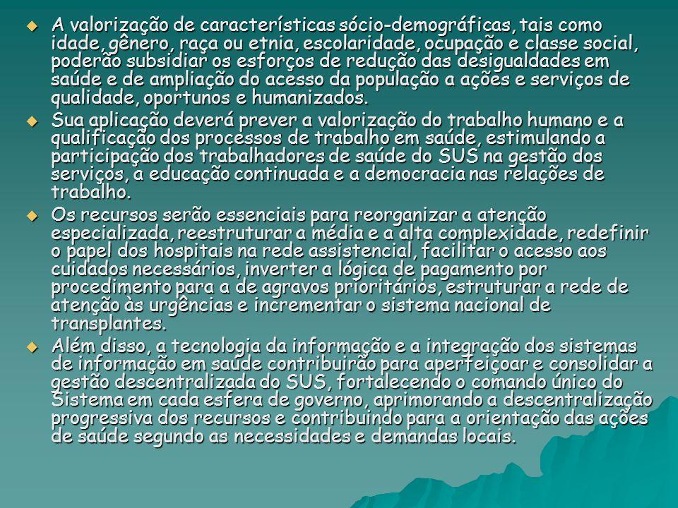 A valorização de características sócio-demográficas, tais como idade, gênero, raça ou etnia, escolaridade, ocupação e classe social, poderão subsidiar