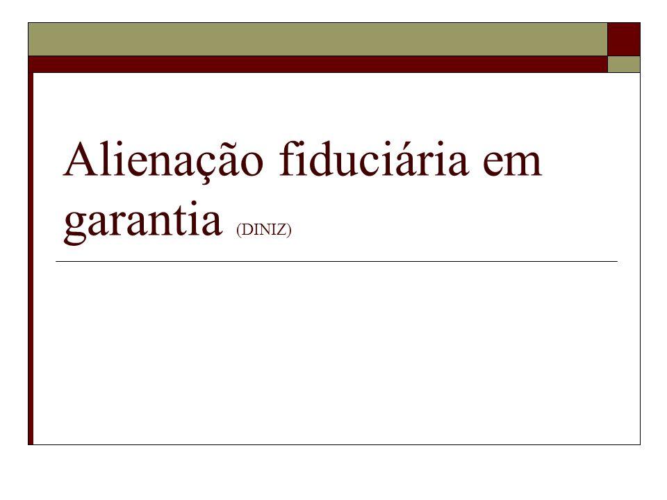 OBRIGAÇÕES DO FIDUCIANTE: Respeitar a alienação fiduciária em garantia, solvendo dívidas, tributos etc.