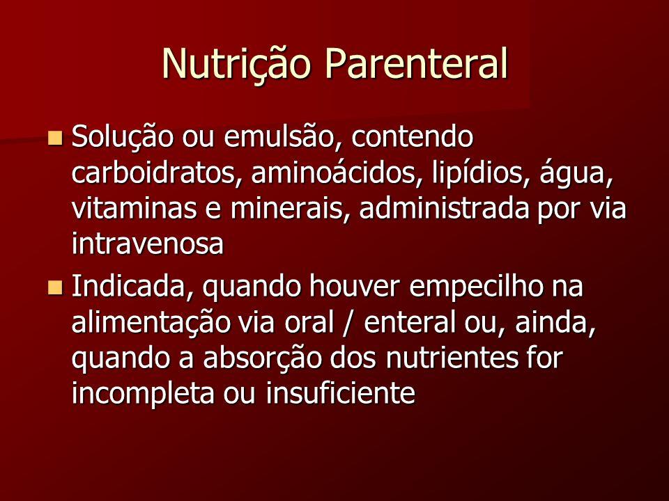 Nutrição Parenteral Solução ou emulsão, contendo carboidratos, aminoácidos, lipídios, água, vitaminas e minerais, administrada por via intravenosa Sol