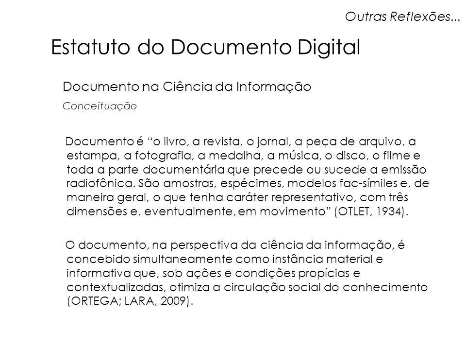 Outras Reflexões... Documento na Ciência da Informação Conceituação Documento é o livro, a revista, o jornal, a peça de arquivo, a estampa, a fotograf