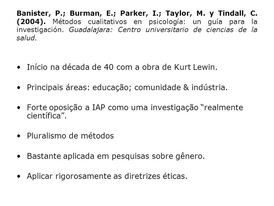 Banister, P.; Burman, E.; Parker, I.; Taylor, M. y Tindall, C. (2004). Métodos cualitativos en psicología: un guía para la investigación. Guadalajara: